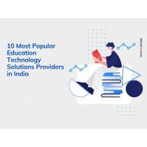 10 Most Popular Education Technology Solutions Providers in India