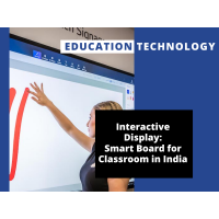 Interactive Displays: Smart Boards for Classroom in India